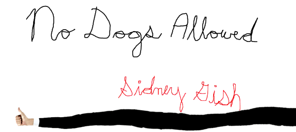 Sidney Gish - No dogs allowed