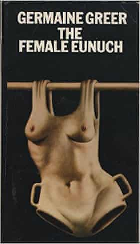 Cover of The Female Eunuch by Germaine Greer – based on an initial idea from David Larkin