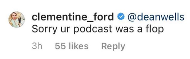 The writer and media personality was quick to shoot back a reply, tagging Dean and writing: 'Sorry your podcast was a flop' - referring to Dangerous Ideas with Deano