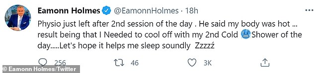 Treatment:Eamonn previously admitted his rehab plan included an hour of physio followed by a bracing cold shower