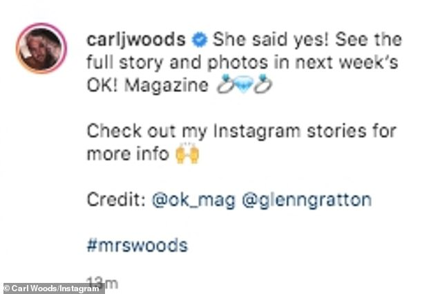 'Mrs Woods': Carl took to Instagram to share their happy news. The former Love Island star uploaded a snap from their engagement photoshoot