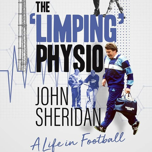 The Limping Physio: A Life in Football Hardcover – John Sheridan