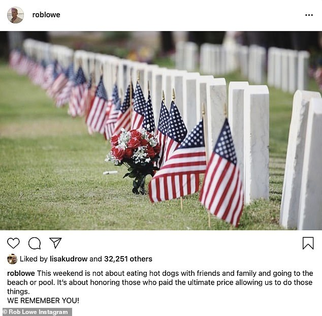 Remember:Rob Lowe shared a photo of American flags as he said: 'This weekend is not about eating hot dogs with friends and family and going to the beach or pool. It's about honoring those who paid the ultimate price allowing us to do those things. WE REMEMBER YOU!'