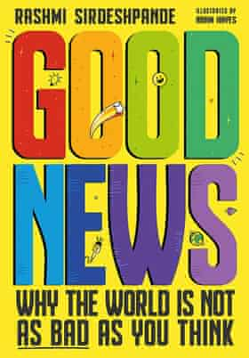 Good News Why the World is not as bad as you think by Rashmi Sirdeshpande - book cover