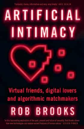 Artificial Intimacy: Virtual friends, digital lovers and algorithmic matchmakers.