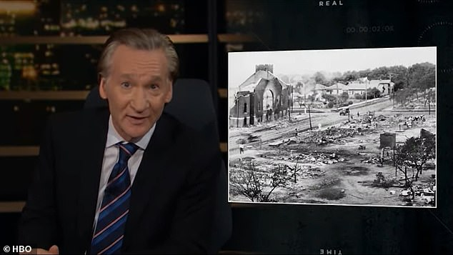 Maher mentioned the Tulsa Race Massacre - the 100th anniversary of which was marked this year - to demonstrate America's grim racial history