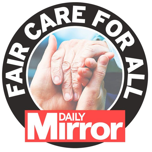 The Mirror is campaigning for Fair Care for All