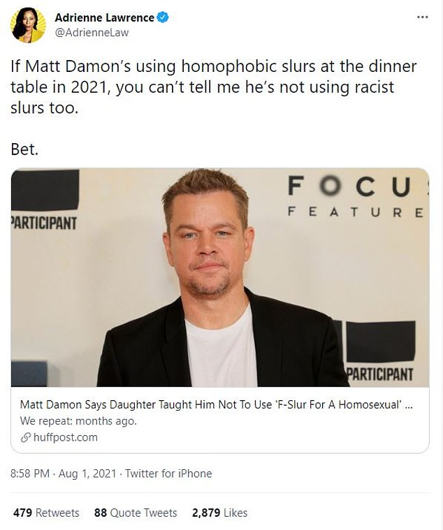 Adrienne:The Young Turks contributor Adrienne Lawrence added, 'If Matt Damon's using homophobic slurs at the dinner table in 2021, you can't tell me he's not using racist slurs too. Bet.'