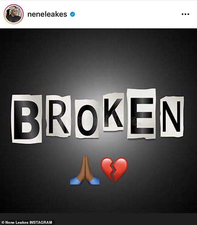 Tough time: Heartbroken Nene recently shared an Instagram post of the word 'broken,' along with a heart and prayer hands emoji