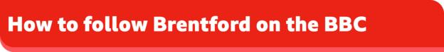 How to follow Brentford on the BBC banner