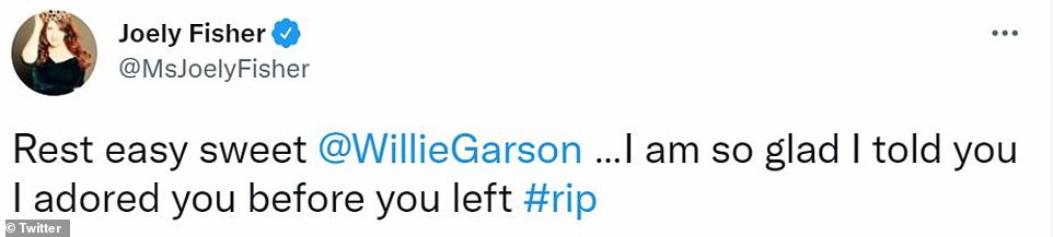 Rest easy:'Rest easy sweet @WillieGarson…I am so glad I told you I adored you before you left #rip,' tweeted out actress Joely Fisher, who included a headshot of Garson's in her post