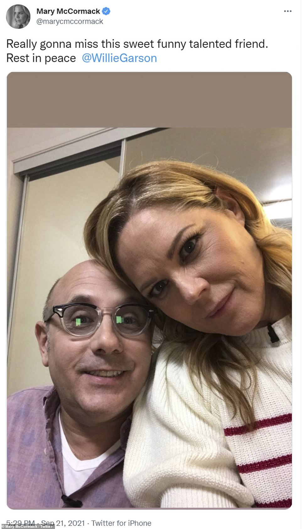 Really gonna miss him:Mary McCormack uploaded a selfie she had taken with Willie and wrote that she was 'really gonna miss this sweet funny talented friend. Rest in peace @WillieGarson'
