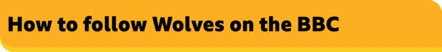 How to follow Wolves on the BBC banner