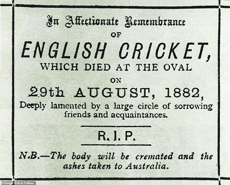 Pictured, the famous piece of remembrance which sparked the infamous rivalry between the national cricket teams of England and Australia. The mock obituary was written by a journalist, Reginald Shirley Brooks and carried in the Sporting Times following England's seven-run defeat by Australia in the one-off Test of 1882