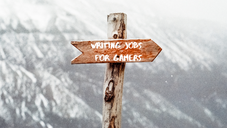 WRITING JOBS FOR GAMERS