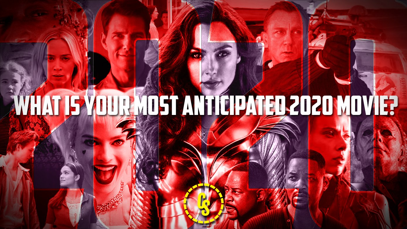 POLL: What's the Most Anticipated Film of 2020?