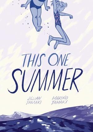 Supremely confident … This One Summer by Jillian Tamaki and Mariko Tamaki.