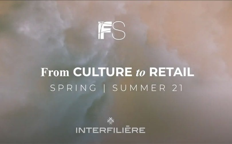 WEBINAR: FS Fear into Fuel x Interfiliere | SS21 Cultural Sentiments