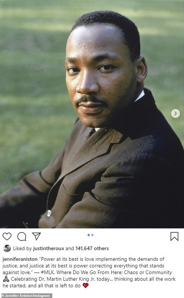 "From a Friend: Jennifer Aniston shared two images of King as she shared, '""Power at its best is love implementing the demands of justice, and justice at its best is power correcting everything that stands against love."" — #MLK, Where Do We Go From Here: Chaos or Community'"