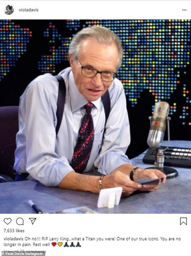 Viola Davis shared a picture of King and wrote: 'Oh no!!!! RIP Larry King...what a Titan you were! On of our true icons. You are no longer in pain. Rest well'