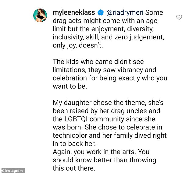Hitting back: Myleene furious responded by insisting her daughter chose the party's theme and simply wanted to celebrate drag's themes of 'inclusivity and diversity.'