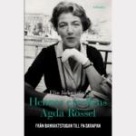 Bokomslag till boken Hennes excellens Agda Rössel, Från barnvaktstugan till FN-skrapan av Elin Jäderström