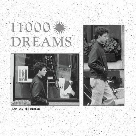 Jan Van Den Broeke | 11000 Dreams | Stroom