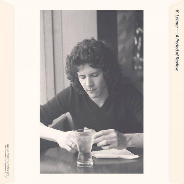 K. Leimer   A Period of Review (Original Recordings: 1975 - 1983)   RVNG Intl.   Vinyl