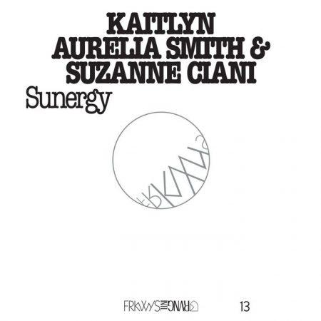 Kaitlyn Aurelia Smith & Suzanne Ciani | Sunergy | Rvng Intl | FRKWYS | Vinyl
