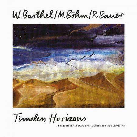 W. Barthel / M. Böhm / R. Bauer   Timeless Horizons