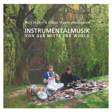 Wolf Müller & Niklas Wandt | Instrumentalmusik von der Mitte der World | Growing Bin Records | Vinyl