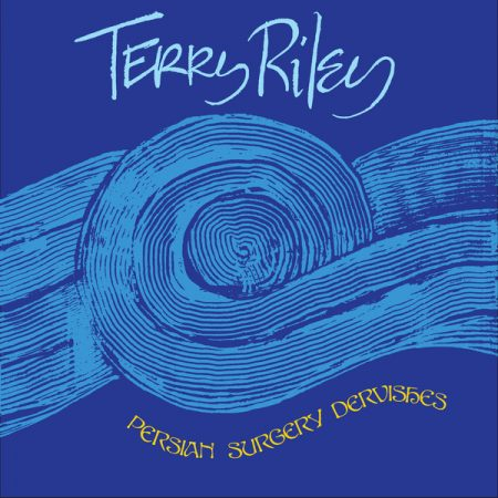 Terry Riley | Persian Surgery Dervishes | Aguirre Records | Vinyl