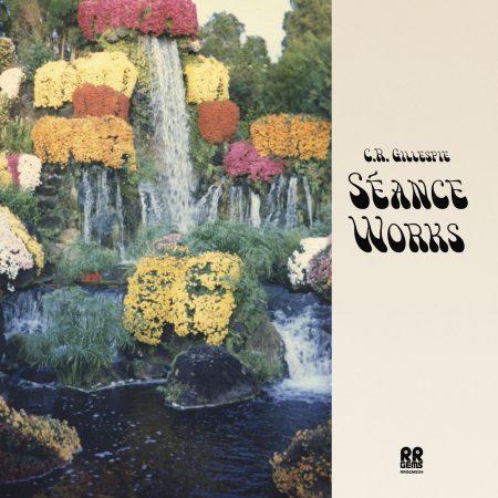 C.R. Gillespie | Séance Works | RR Gems | Vinyl