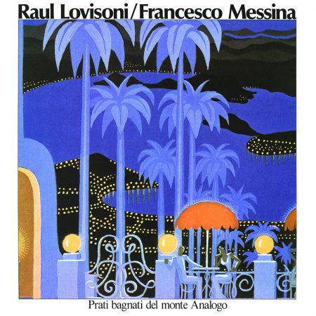 Raul Lovisoni & Francesco Messina | Prati Bagnati Del Monte Analogo