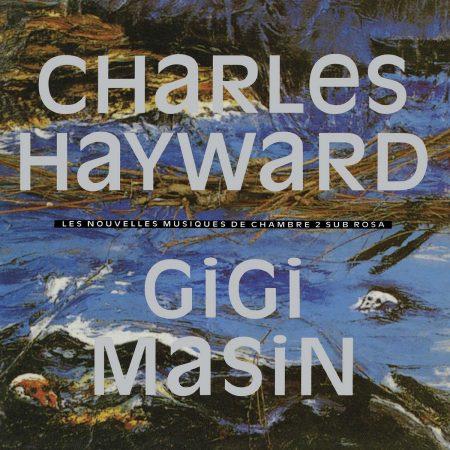 Gigi Masin & Charles Hayward | Les Nouvelles Musique De Chambre Vol. 2 | Vinyl