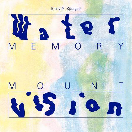 Emily A. Sprague | Water Memory / Mount Vision | RVNG Intl. | Vinyl