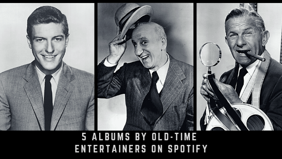 5 Albums by Old-Time Entertainers on Spotify