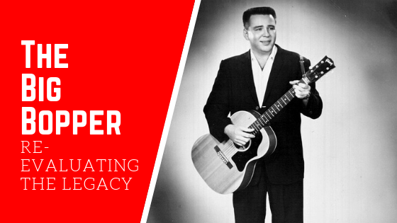 The Big Bopper – Re-evaluating the legacy