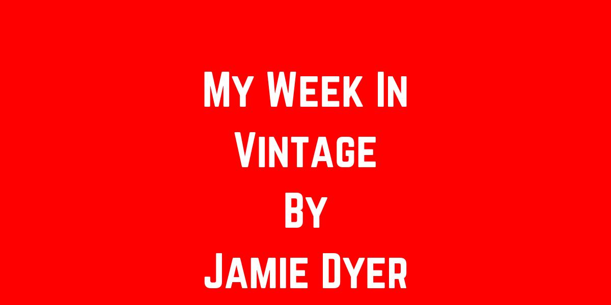 My Week In Vintage: 26-06-20