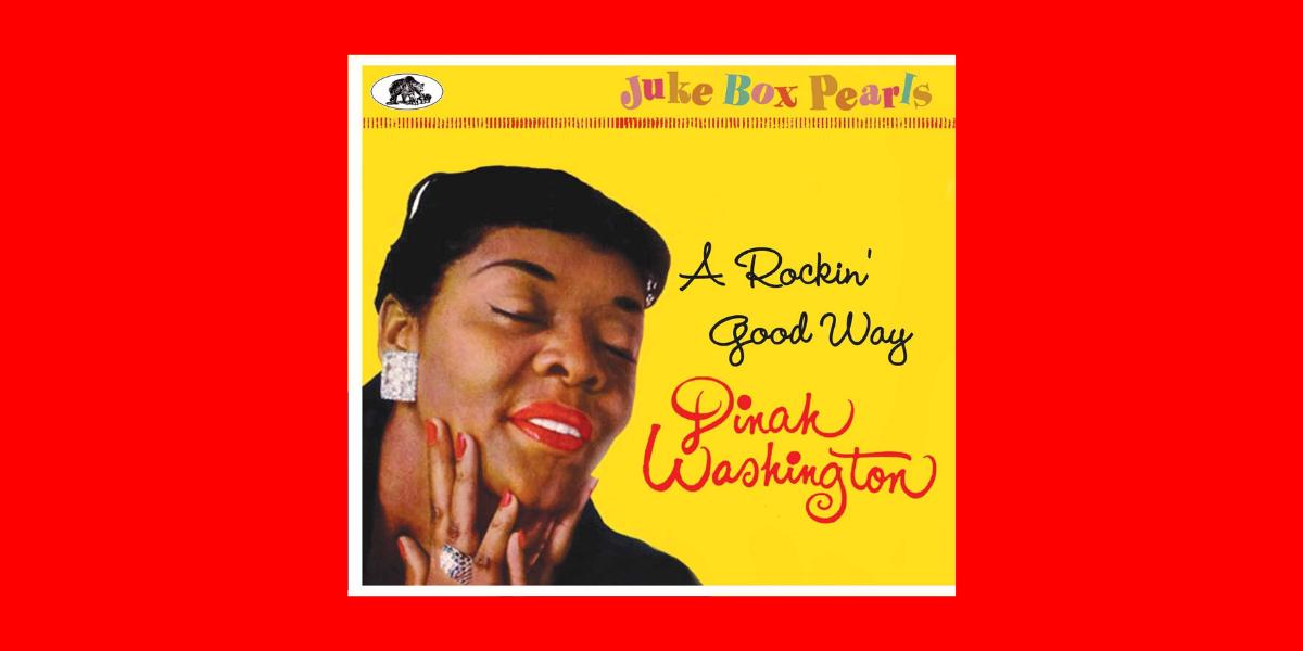 Dinah Washington – A Rockin' Good Way