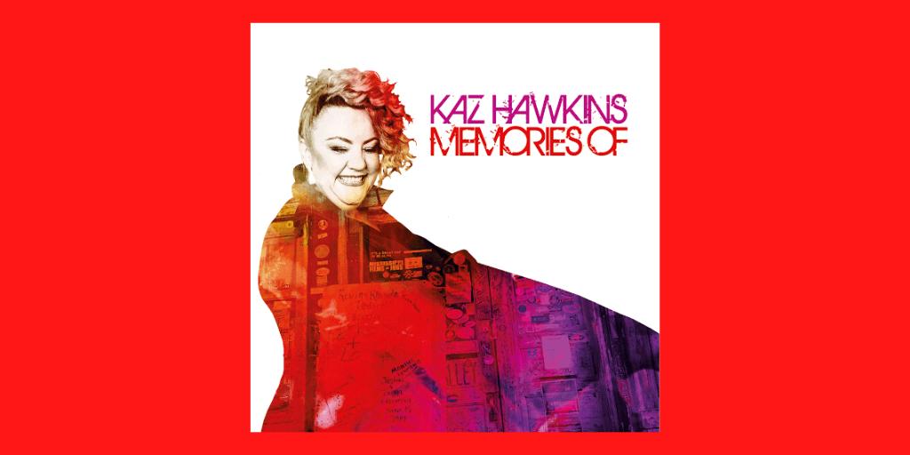 Kaz Hawkins – Memories Of