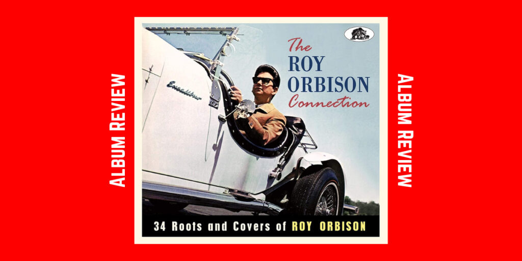 The Roy Orbison Connection