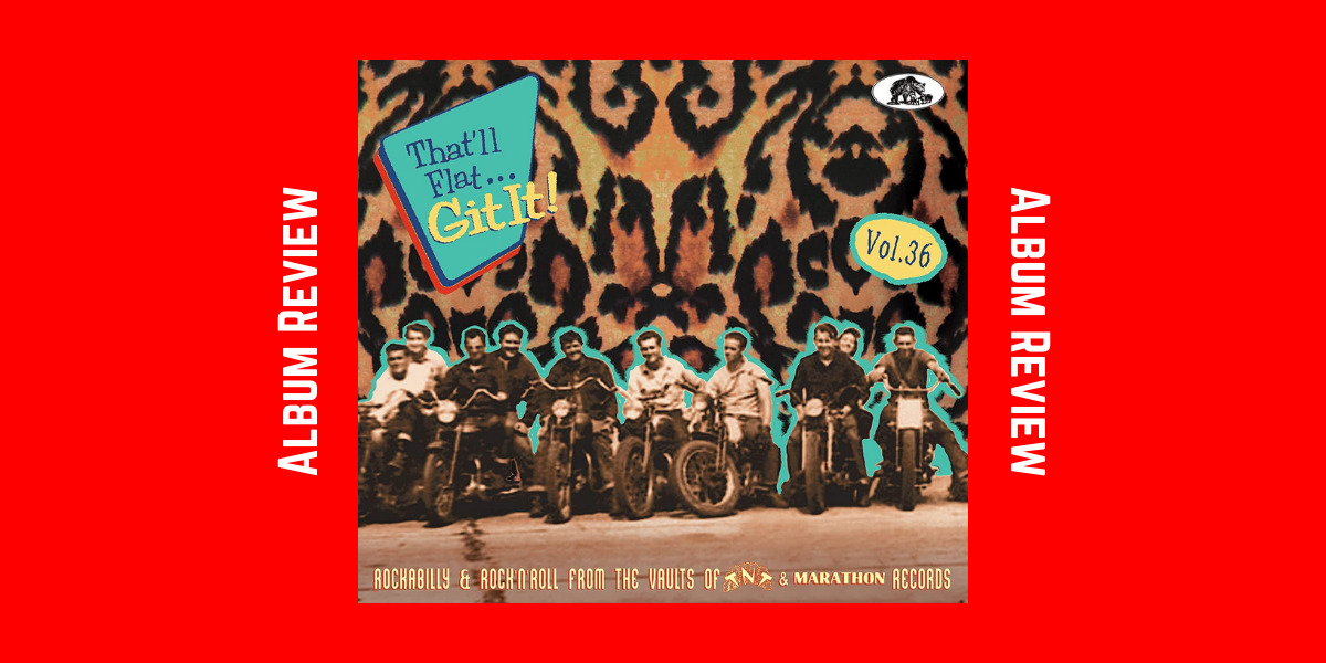That'll Flat Git It! – Volume 36 – Rockabilly & Rock 'n' Roll From The Vaults Of TNT Records