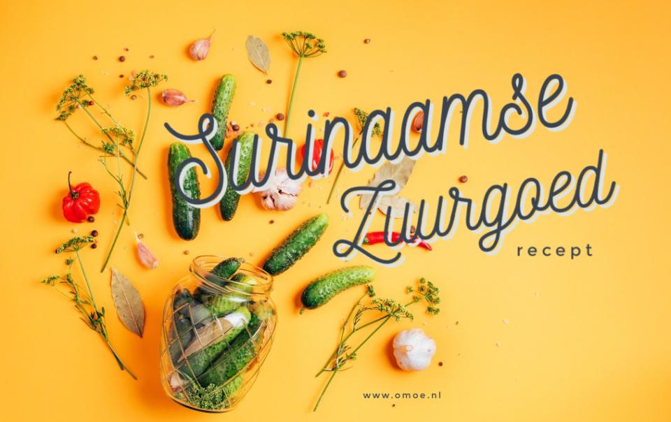 Surinaamse Zuurgoed Recept & Producten
