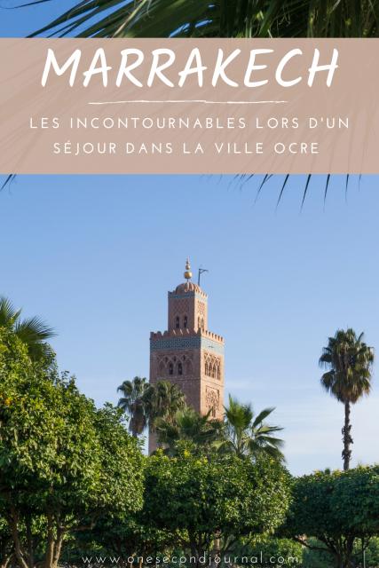 Les incontournables lors d'un séjour à Marrakech - One Second Journal