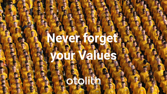 Never Forget Your Values.