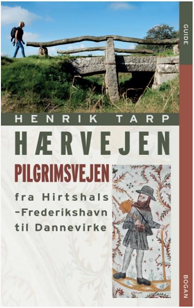 Hærvejen - pilgrimsvejen fra Hirthshals til Dannevirke af Henrik Tarp _ Bog & idé