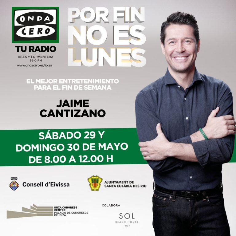 'POR FIN NO ES LUNES' CON JAIME CANTIZANO – 29 MAYO