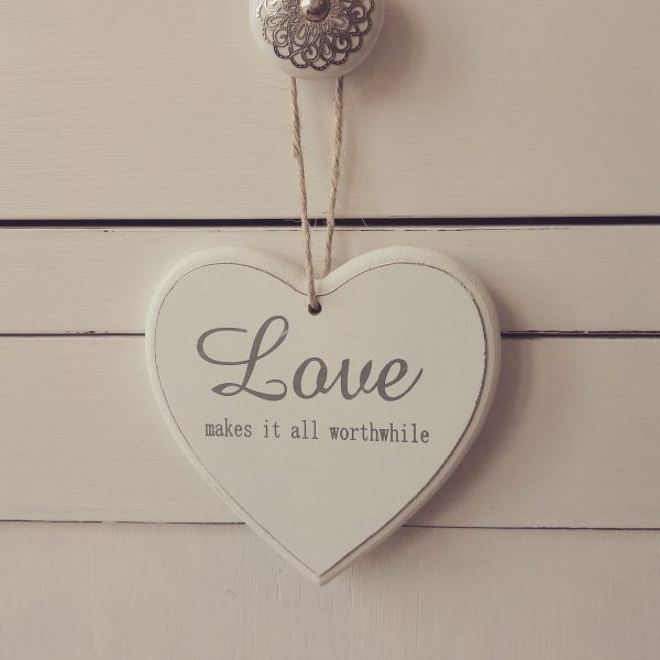 Wooden White Sign Love makes it all worthwhile
