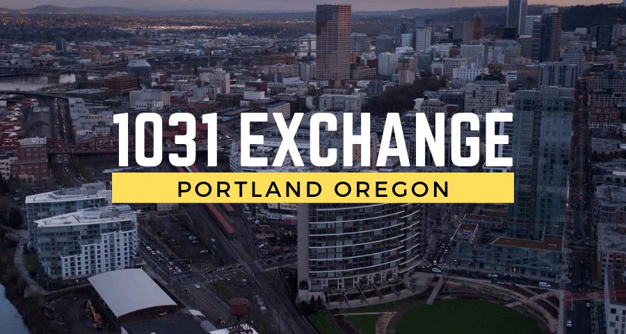 1031 exchange Portland Oregon